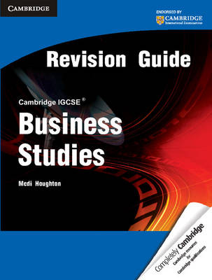 Cambridge IGCSE Business Studies Revision Guide by Medi Houghton
