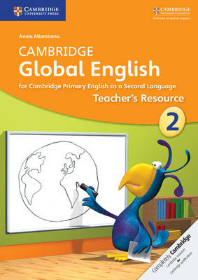Cambridge Global English Stage 2 Teacher's Resource by Annie Altamirano, Caroline Linse, Elly Schottman