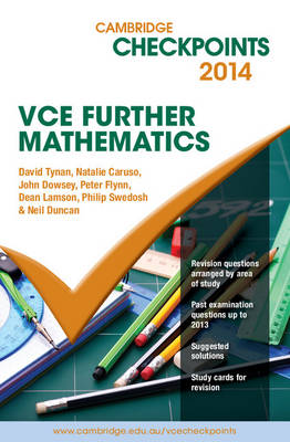 Cambridge Checkpoints VCE Further Mathematics 2014 and Quiz Me More by David Tynan, Natalie Caruso, John Dowsey, Peter Flynn
