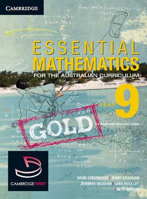 Essential Mathematics Gold for the Australian Curriculum Year 9 and Cambridge HOTmaths by David Greenwood, Sara Wooley, Jenny Vaughan, Jenny Goodman