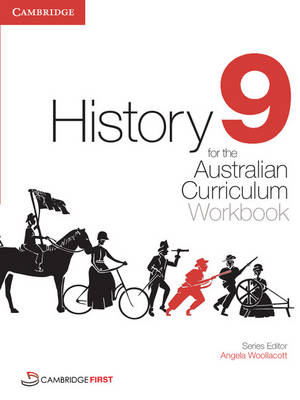 History for the Australian Curriculum Year 9 Workbook by Angela Woollacott, Stephen Catton, Stephanie Price, Luis Siddall