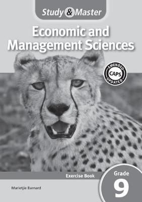 Study and Master Economic and Management Sciences Grade 9 CAPS Excercise Book by Marietjie Barnard