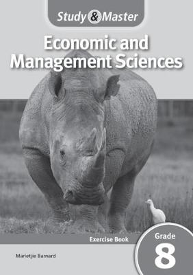 Study and Master Economic and Management Sciences Grade 8 CAPS Excercise Book by Marietjie Barnard