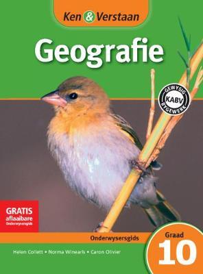 Ken & Verstaan Geografie Onderwysersgids Onderwysersgids by Helen Collett, Norma Catherine Winearls