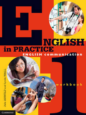 English in Practice Workbook 1 by Julie Arnold, Lynda Wall