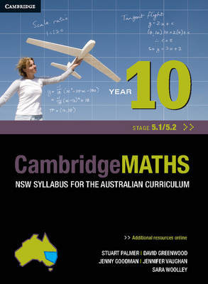 Cambridge Mathematics NSW Syllabus for the Australian Curriculum Year 10 5.1 and 5.2 by Stuart Palmer, David Greenwood, Sara Woolley, Jenny Vaughan