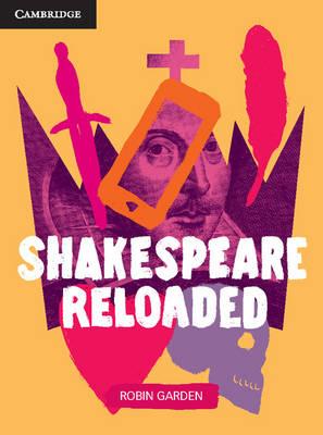Shakespeare Reloaded by Robin Garden
