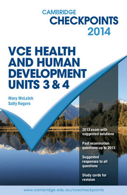 Cambridge Checkpoints VCE Health and Human Development Units 3 and 4 2014 and Quiz Me More by Mary (Eumemmering Secondary College) McLeish, Sally Rogers