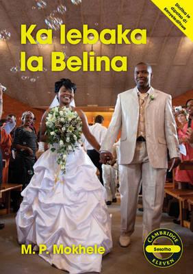 Ka lebaka la Belina Ka lebaka la Belina by Matlowane Petrus Mokhele