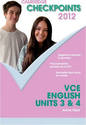 Cambridge Checkpoints VCE English Units 3 and 4 2012 by Andrea Hayes