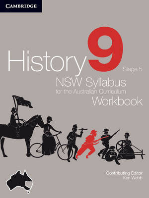 History NSW Syllabus for the Australian Curriculum Year 9 Stage 5 Workbook by Angela Woollacott, Stephen Catton, Luis Siddall