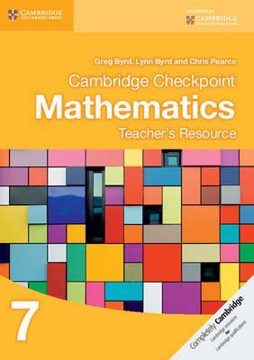 Cambridge Checkpoint Mathematics Teacher's Resource 7 by Greg Byrd, Lynn Byrd, Chris Pearce