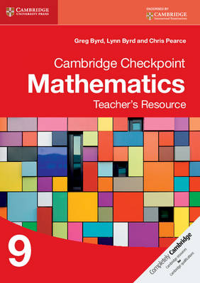 Cambridge Checkpoint Mathematics Teacher's Resource 9 by Greg Byrd, Lynn Byrd, Chris Pearce