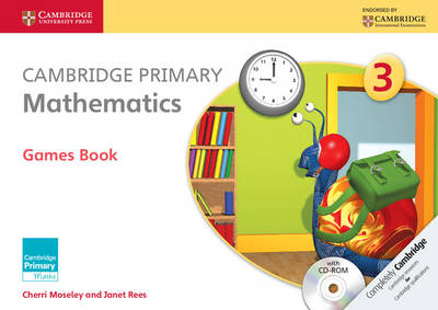 Cambridge Primary Mathematics Stage 3 Games Book with CD-ROM by Cherri Moseley, Janet Rees