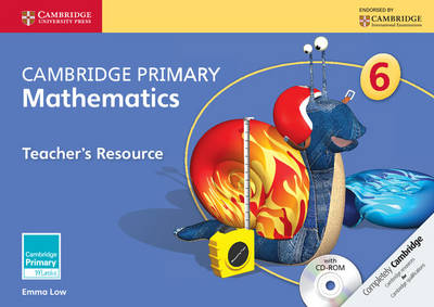Cambridge Primary Mathematics Stage 6 Teacher's Resource with CD-ROM by Emma Low