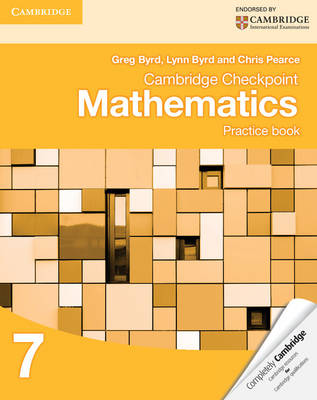 Cambridge Checkpoint Mathematics Practice Book 7 by Greg Byrd, Lynn Byrd, Chris Pearce