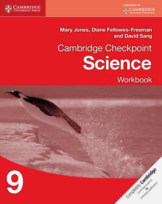 Cambridge Checkpoint Science Workbook 9 by Mary Jones, Diane Fellowes-Freeman, David Sang