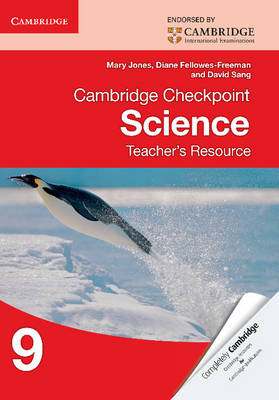 Cambridge Checkpoint Science Teacher's Resource 9 by Mary Jones, Diane Fellowes-Freeman, David Sang