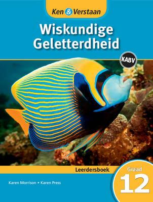 Ken & Verstaan Wiskundige Geletterdheid Leerdersboek Leerdersboek by Karen Press, Karen Morrison