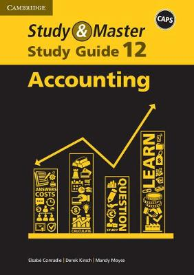 Study and Master Accounting Grade 12 CAPS Study Guide by Elsabe Conradie, Mandy Moyce, Derick Kirsch