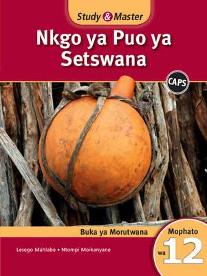 Study & Master Setswana Learner's Book Buka ya Morutwana by Gladys Maphiri Mahlabe, Fransina Ntompi Moikanyane