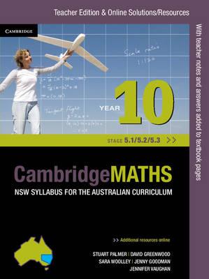 Cambridge Mathematics NSW Syllabus for the Australian Curriculum Year 10 5.1, 5.2 and 5.3 Teacher Edition by Jenny Goodman