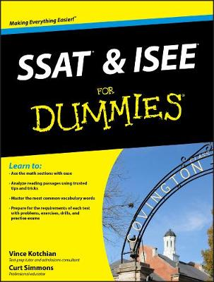 SSAT and ISEE For Dummies by Vince Kotchian, Curt Simmons
