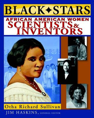 Black Stars African American Women Scientists and Inventors by Otha Richard Sullivan