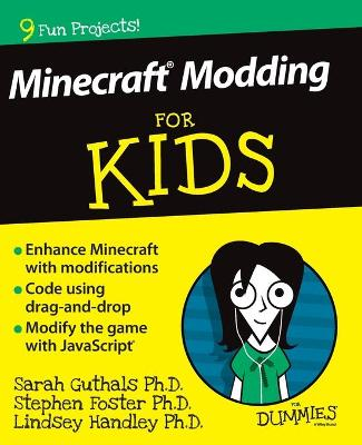 Minecraft Modding for Kids for Dummies by Stephen Foster, Sarah Guthals, Lindsey Handley, Wiley
