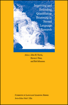 Improving and extending quantitative reasoning in second language research by John M. Norris, Steven J. Ross, Rob Schoonen