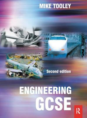 Engineering GCSE, 2nd ed by Mike (former Vice Principal at Brooklands College, UK) Tooley