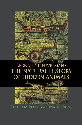 Natural History of Hidden Animals by Bernard Heuvelmans