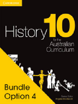 History for the Australian Curriculum Year 10 Bundle 4 by Angela Woollacott, Helen Butler, Raymond Evans, Jenny Gregory