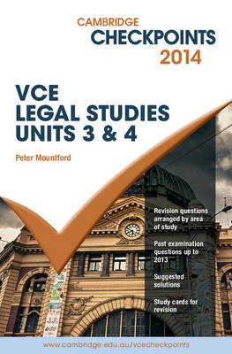 Cambridge Checkpoints VCE Legal Studies Units 3 and 4 2014 by Peter Mountford
