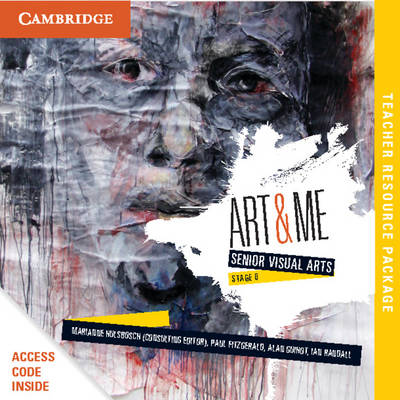 Art and Me: Cambridge Senior Visual Arts (Stage 6) Teacher Resource by Marianne Hulsbosch, Alan Guihot, Paul Fitzgerald, Ian Randall