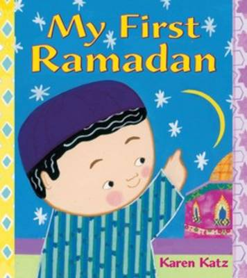 My First Ramadan by Karen Katz