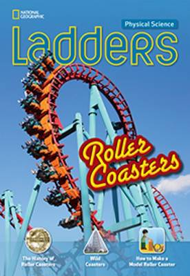 Ladders Science 3: Roller Coasters (Above-Level; Physical Science) by Stephanie Harvey
