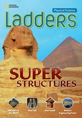 Ladders Science 4: Super Structures (Below-Level) by National Geographic Learning, Stephanie Harvey
