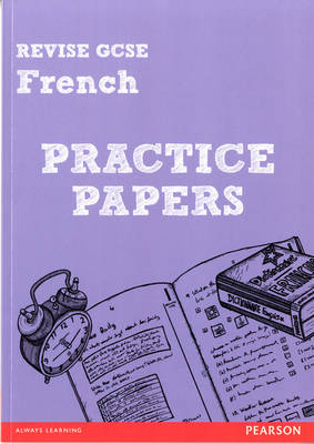Revise GCSE French Practice Papers by Stuart Glover, Suzanne Hinton
