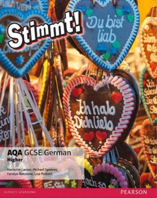 Stimmt! AQA GCSE German Higher Student Book by Harriette Lanzer, Michael Spencer, Carolyn Batstone, Lisa Probert