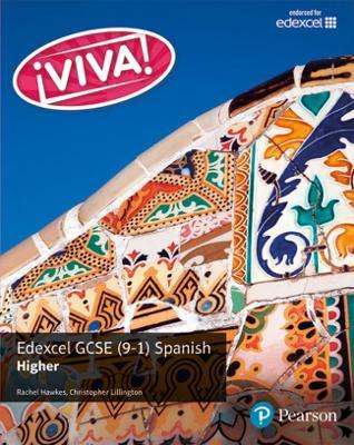 Viva! Edexcel GCSE Spanish Higher Student Book by Rachel Hawkes, Christopher Lillington