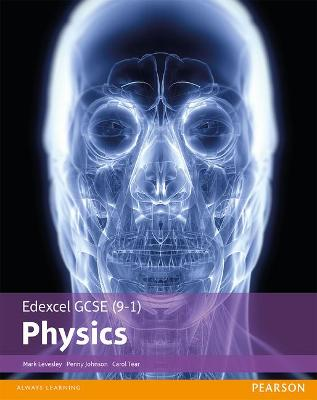 Edexcel GCSE (9-1) Physics Student Book by Mark Levesley, Carol Tear, Penny Johnson
