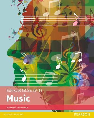 Edexcel GCSE (9-1) Music Student Book by Jonny Martin, John Arkell