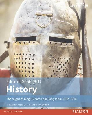 Edexcel GCSE (9-1) History The reigns of King Richard I and King John, 1189-1216 Student Book by Sarah Moffatt