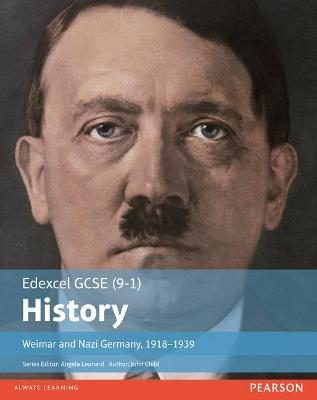 Edexcel GCSE (9-1) History Weimar and Nazi Germany, 1918-1939 Student Book by John Child