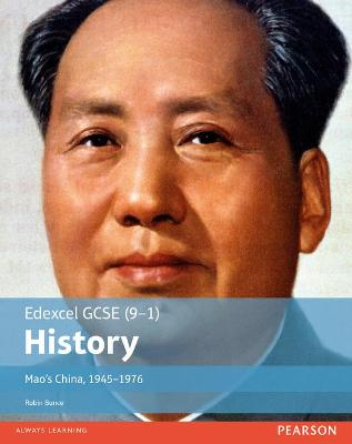 Edexcel GCSE (9-1) History Mao's China, 1945-1976 Student Book by Robin Bunce