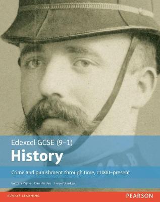 Edexcel GCSE (9-1) History Crime and punishment through time, c1000-present Student Book by Trevor Sharkey, Victoria Payne