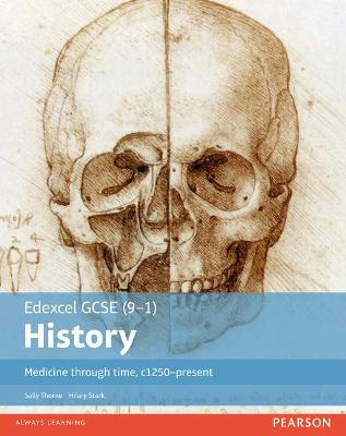 Edexcel GCSE (9-1) History Medicine through time, c1250-present Student Book by Hilary Stark, Sally Thorne