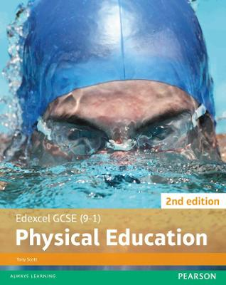 Edexcel GCSE (9-1) PE Student Book 2nd editions by Tony Scott