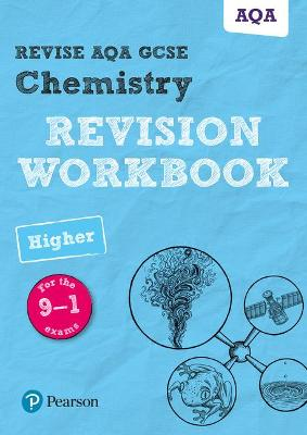 Revise AQA GCSE Chemistry Higher Revision Workbook for the 9-1 exams by Nora Henry